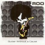 Roo Guitar Without a Cause